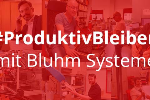 #ProduktivBleiben mit Bluhm Systeme